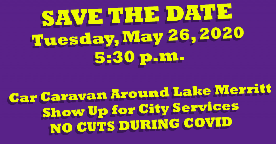 Please Join Us to Show the City That We Are United Tuesday, May 16 5:30 p.m. Car Caravan Around Lake Merritt