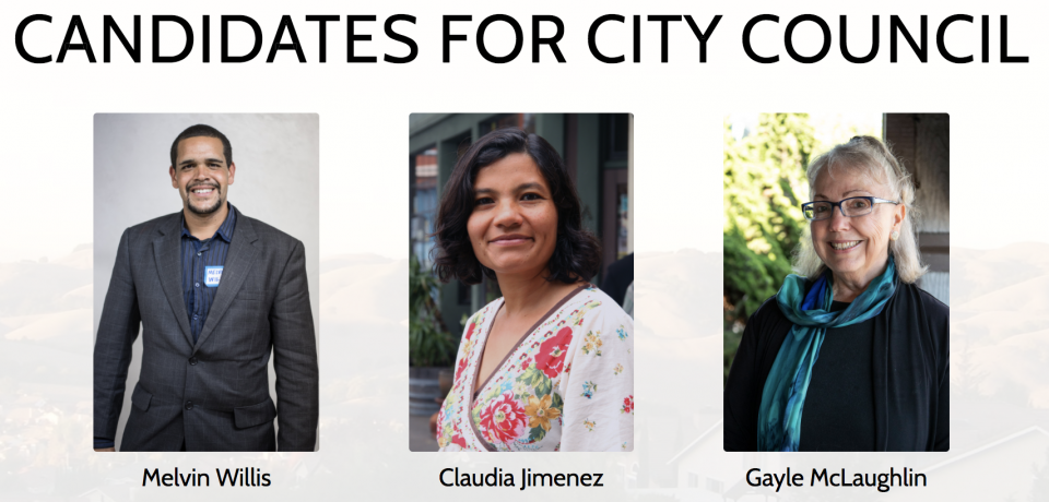 Support these candidates for City Council:  Claudia Jimenez; Gayle McLaughlin; Melvin Willis.